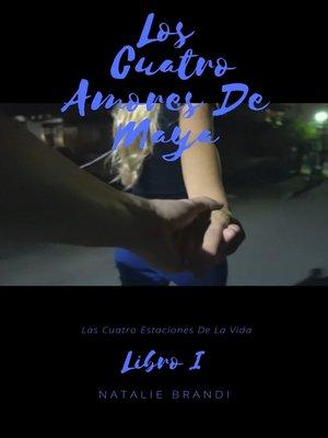 cover image of Los Cuatro Amores De Maya