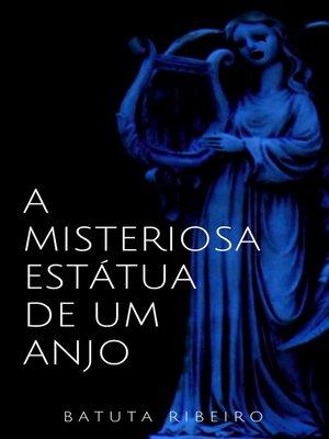 cover image of A misteriosa estátua de um anjo