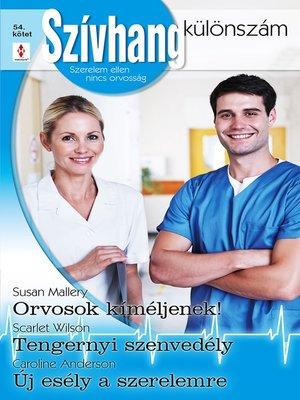 cover image of Orvosok kíméljenek!, Tengernyi szenvedély, Új esély a szerelmre