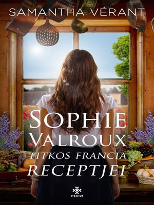 cover image of Sophie Valroux titkos francia receptjei
