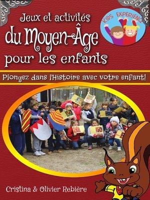 cover image of Jeux et activités du Moyen-Âge pour les enfants