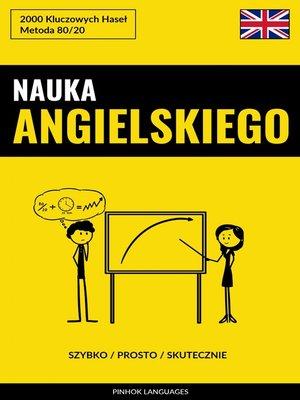 cover image of Nauka Angielskiego--Szybko / Prosto / Skutecznie