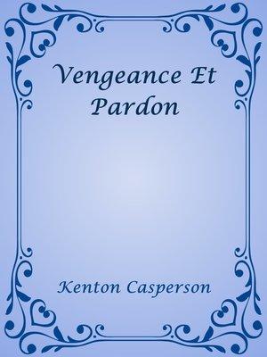 cover image of Vengeance Et Pardon