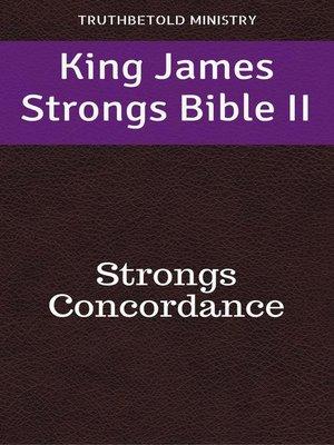 cover image of King James Strongs Bible II