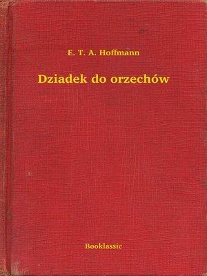 cover image of Dziadek do orzechów