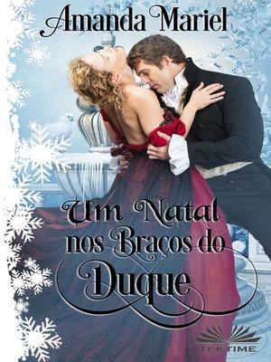 cover image of Um Natal Nos Braços Do Duque