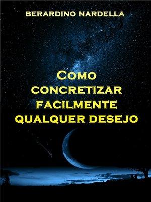 cover image of Como Concretizar Facilmente Qualquer Desejo