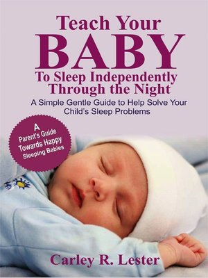 cover image of Teach your Baby to Sleep Independently Through the Night