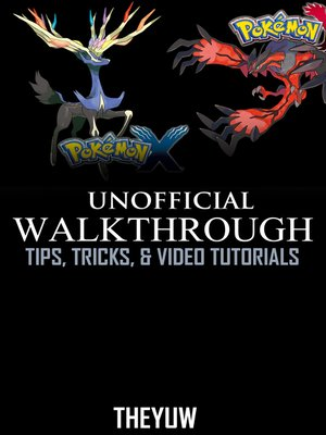 cover image of Pokemon X and Y Unofficial Walkthrough, Tips, Tricks, & Video Tutorials