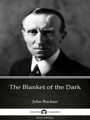cover image of The Blanket of the Dark by John Buchan - Delphi Classics