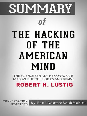 cover image of Summary of the Hacking of the American Mind