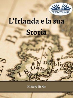 cover image of L'Irlanda E La Sua Storia