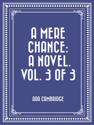 cover image of A Mere Chance: A Novel. Vol. 3 of 3