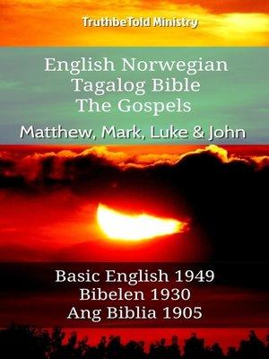 cover image of English Norwegian Tagalog Bible--The Gospels--Matthew, Mark, Luke & John