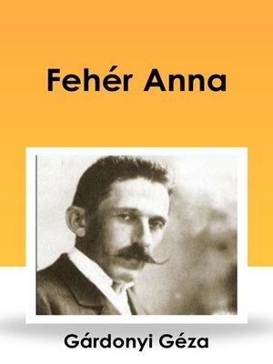 cover image of Fehér Anna