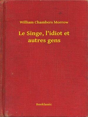 cover image of Le Singe, l'idiot et autres gens