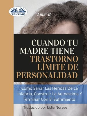 cover image of Cuando Tu Madre Tiene Trastorno Límite De Personalidad (TLP)