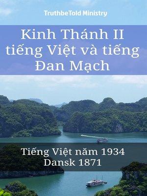 cover image of Kinh Thánh II tiếng Việt và tiếng Đan Mạch