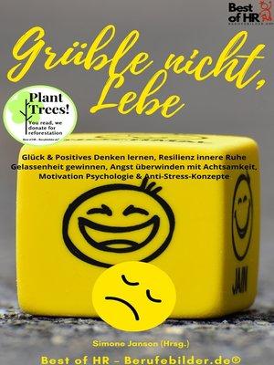 cover image of Grüble nicht, Lebe