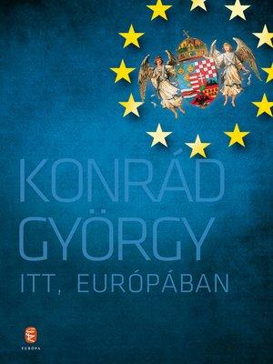 cover image of Itt, Európában