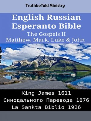 cover image of English Russian Esperanto Bible - The Gospels II - Matthew, Mark, Luke & John
