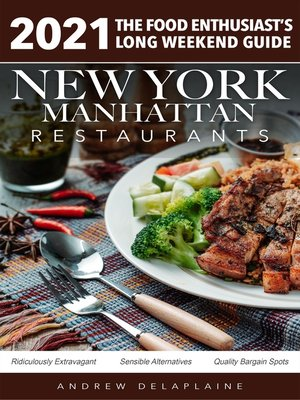 cover image of 2021 New York / Manhattan Restaurants--The Food Enthusiast's Long Weekend Guide