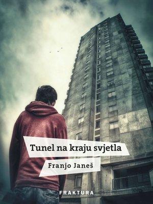 cover image of Tunel na kraju svjetla
