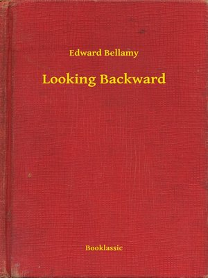 Looking Backward By Edward Bellamy Overdrive Rakuten Overdrive