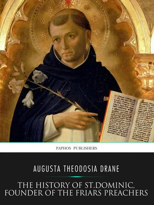 cover image of The History of St. Dominic, Founder of the Friars Preachers
