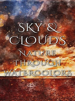 cover image of Sky & Clouds - Nature Through Watercolors