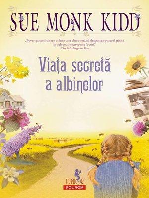 cover image of Viața secretă a albinelor