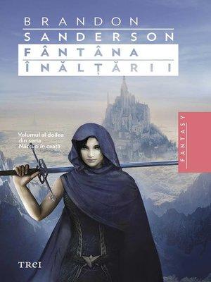 cover image of Fântâna Înălțării Volumul al doilea din seria Născuți în ceață