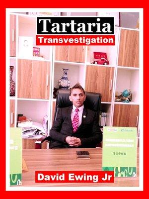 cover image of Tartaria--Transvestigation