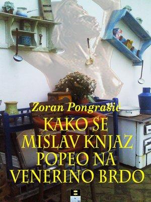 cover image of Kako se Mislav Knjaz popeo na venerino brdo