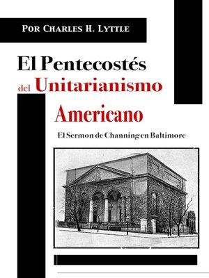 cover image of El Pentecostés del Unitarianismo Americano