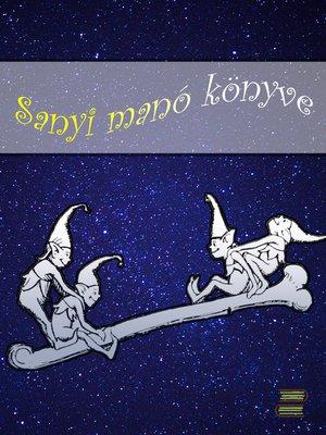 cover image of Sanyi manó könyve és más kacagtató történet