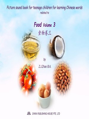 cover image of Picture sound book for teenage children for learning Chinese words related to Food Volume 3