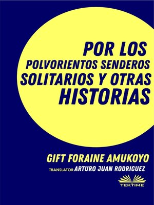 cover image of Por Los Polvorientos Senderos Solitarios Y Otras Historias