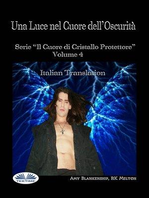 cover image of Una Luce Nel Cuore Dell'Oscurità