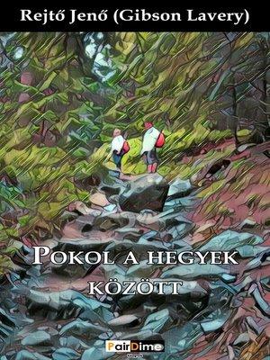 cover image of Pokol a hegyek között
