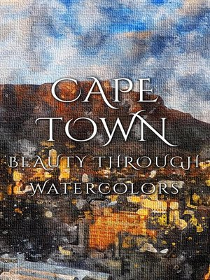 cover image of Cape Town Beauty Through Watercolors