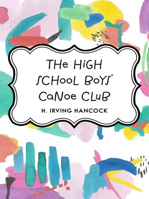 cover image of The High School Boys' Canoe Club