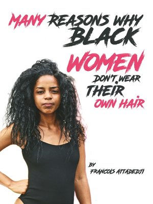 cover image of Many Reasons Why Black Women Don't Wear Their Own Hair