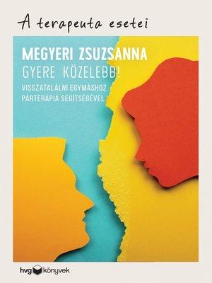 cover image of Gyere közelebb!