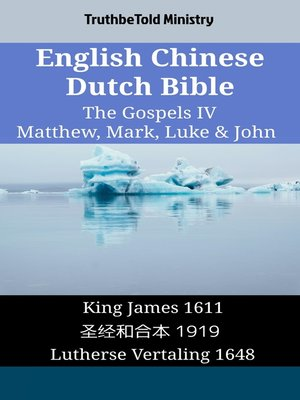 cover image of English Chinese Dutch Bible--The Gospels IV--Matthew, Mark, Luke & John