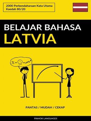 cover image of Belajar Bahasa Latvia--Pantas / Mudah / Cekap