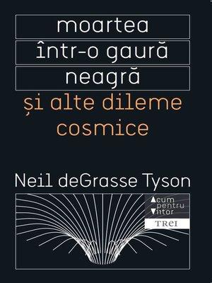 cover image of Moartea într-o gaură neagră și alte dileme cosmice