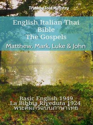 cover image of English Italian Thai Bible--The Gospels--Matthew, Mark, Luke & John