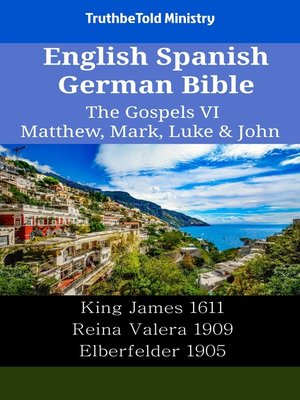 cover image of English Spanish German Bible - The Gospels VI - Matthew, Mark, Luke & John