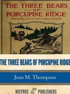 cover image of The Three Bears of Porcupine Ridge